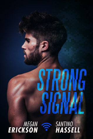 New Release Spotlight: <em>Strong Signal</em> by Megan Erickson and Santino Hassell