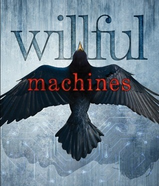 Backlist Book of the Month: <em>Willful Machines</em> by Tim Floreen</em>