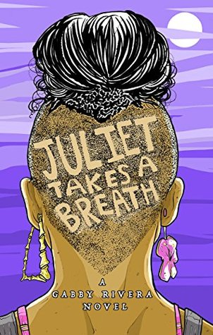 Backlist Book of the Month: <em>Juliet Takes a Breath</em> by Gabby Rivera