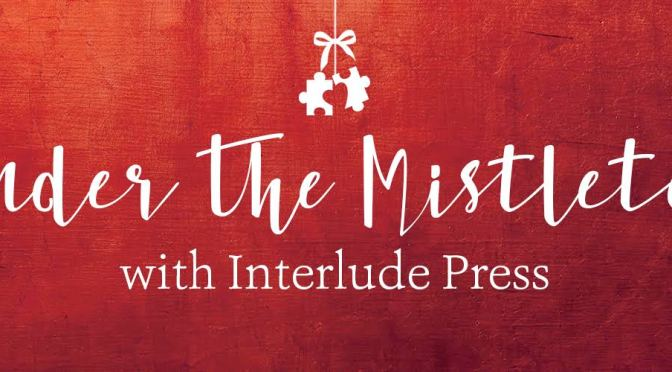 A Cure for the Common Grump: a Guest Post by Erin Finnegan (Standing Under the Mistletoe with Interlude Press: Day 3)