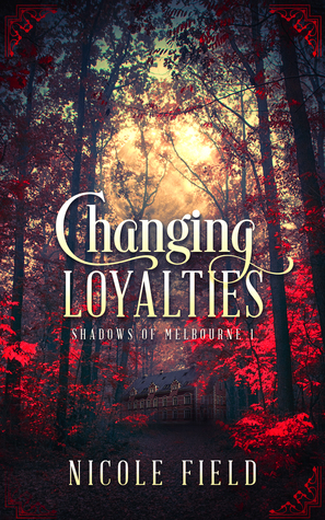 Exclusive Excerpt of <em>Changing Loyalties</em> by Nicole Field!