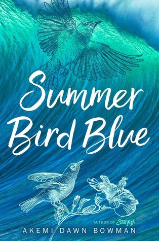New Release Spotlight: <em>Summer Bird Blue</em> by Akemi Dawn Bowman