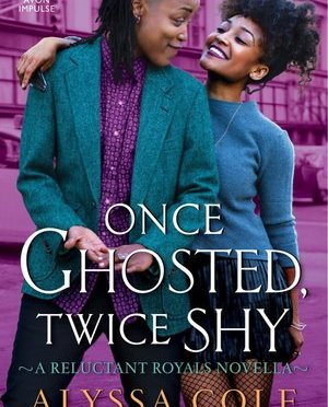New Release Spotlight: <em>Once Ghosted, Twice Shy</em> by Alyssa Cole