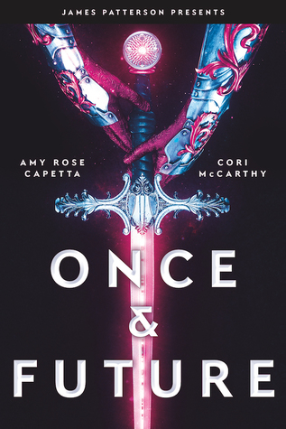 New Release Spotlight: <em>Once & Future</em> by Amy Rose Capetta and Cori McCarthy