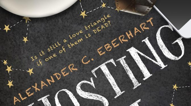 Exclusive Cover Reveal: <em>Ghosting You</em> by Alexander C. Eberhart
