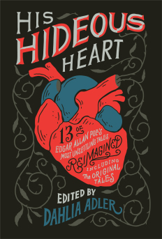 Inside an Anthology: <em>His Hideous Heart</em> ed. by Dahlia Adler