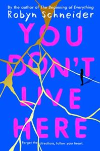 YOU DON'T LIVE HERE Robyn Schneider
