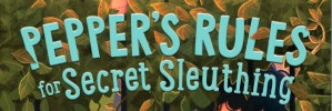 Exclusive Cover Reveal: <em>Pepper's Rules for Secret Sleuthing</em> by Briana McDonald