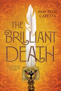 THE BRILLIANT DEATH Amy Rose Capetta