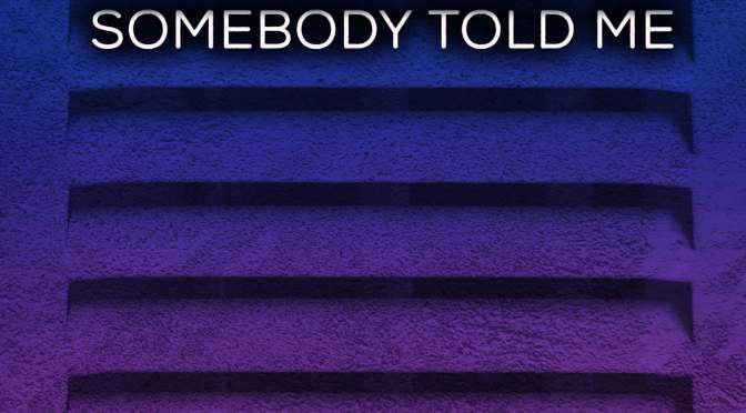 New Release Spotlight: <em>Somebody Told Me</em> by Mia Siegert